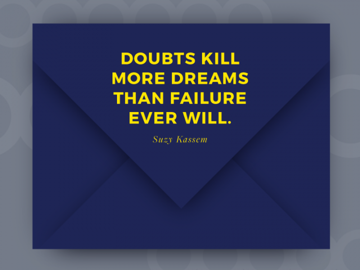 Doubts Kill Dreams