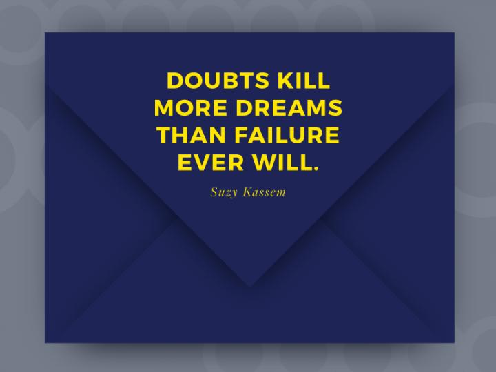 Doubts Kill Dreams